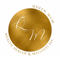 Queen Mum Wealth Health & Wellness LLC